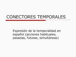 conectores De temporalidad