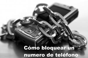 Cómo bloquear un numero de teléfono