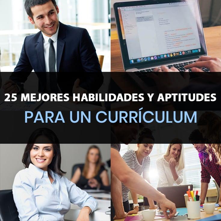 25 mejores habilidades y aptitudes para un curr u00edculum